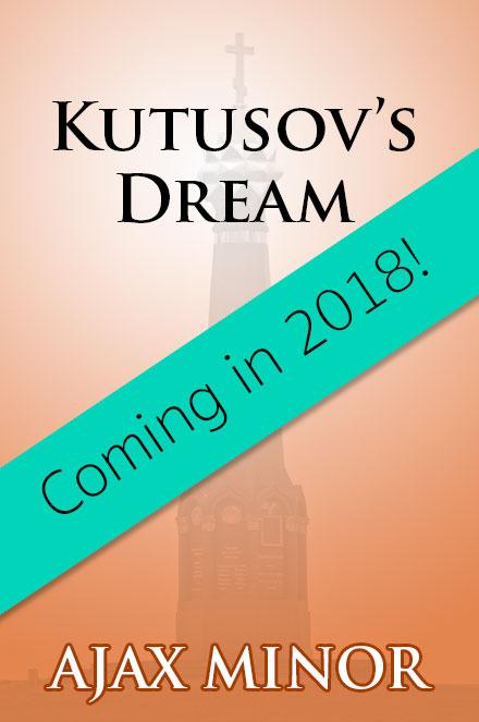 Kutusov's Dream Book Cover by Author Ajax Minor