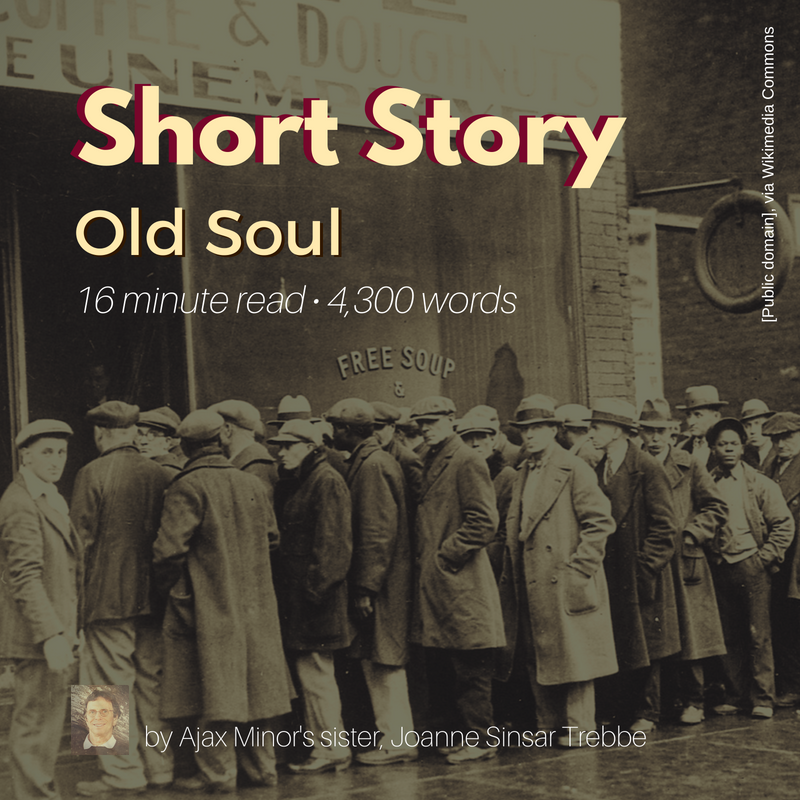 "Short Story, ""Old Soul,"" by Ajax Minor's Sister, Joanne Sinsar Trebbe"