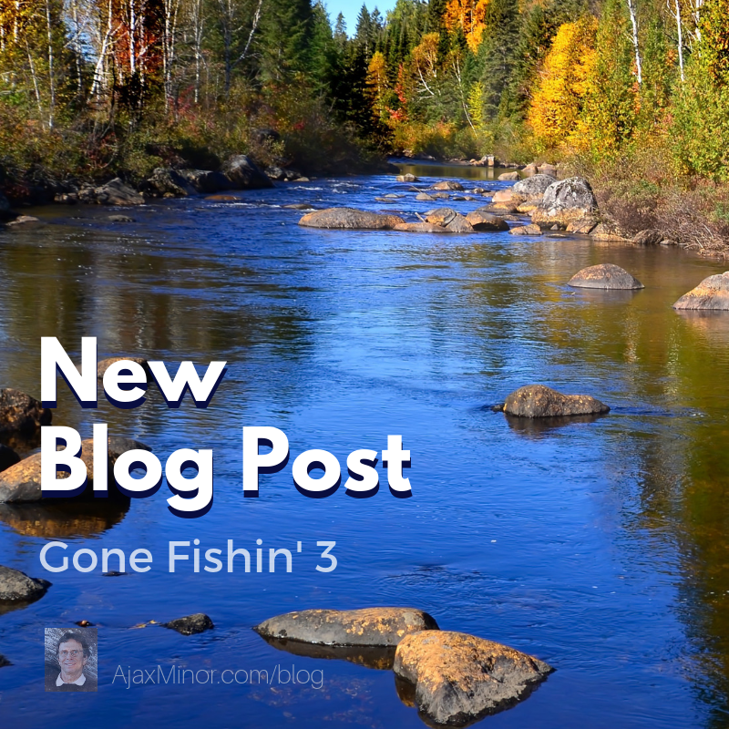 Fly Fishing Blog Post by Author Ajax Minor