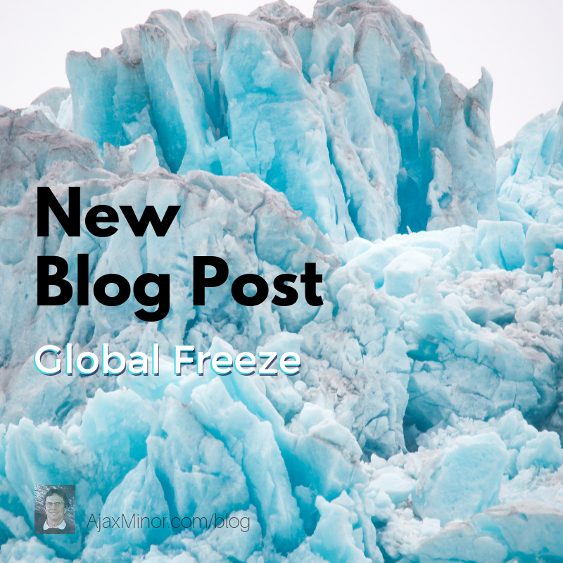 New blog post by author Ajax Minor about the Global Freeze